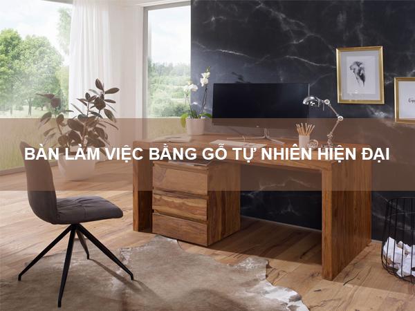 bàn làm việc bằng gỗ tự nhiên