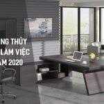 Phong thủy bàn làm việc năm 2020