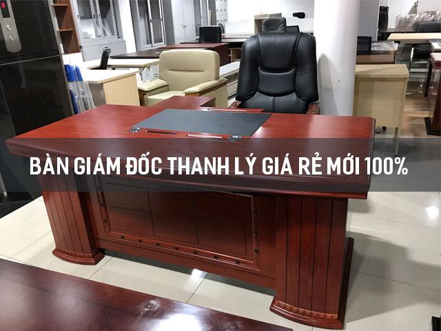 bàn giám đốc thanh lý giá rẻ
