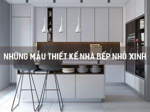 thiết kế nhà bếp nhỏ xinh